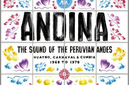 Various – Andina – The Sound Of The Peruvian Andes – Huayno, Carnaval & Cumbia 1968 To 1978
