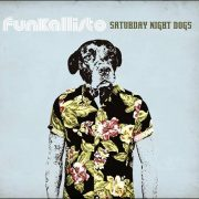 Funkallisto – Saturday Night Dogs