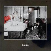 Ryga – Catch Her Groove
