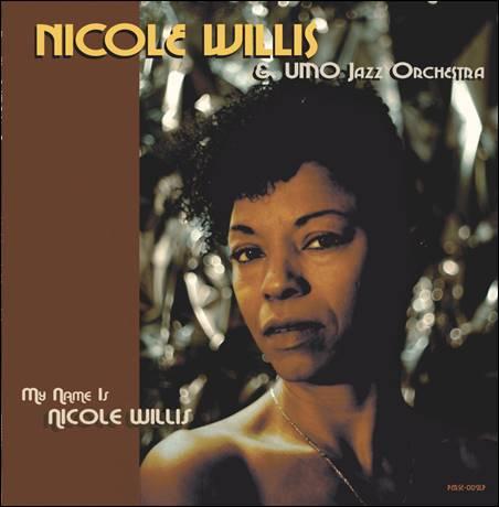 Nicole Willis & UMO Jazz Orchestra – My Name Is Nicole Willis