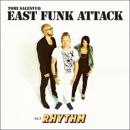 Tomi Salesvuo East Funk Attack – Rhythm