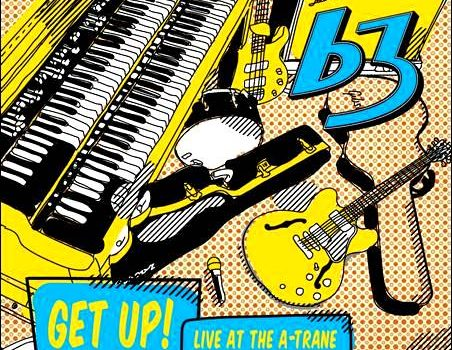 B3 – Get Up! – Live At The A-Trane