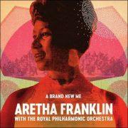 Aretha Franklin with The Royal Philharmonic Orchestra – A Brand New Me
