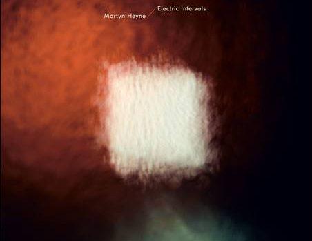 Martyn Heyne – Electric Intervals