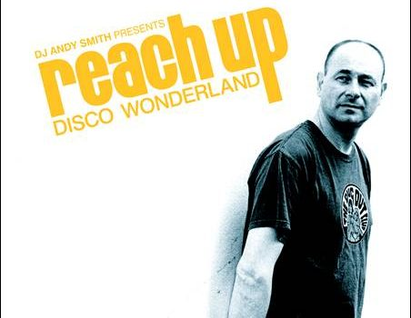 Various – DJ Andy Smith presents Reach Up – Disco Wonderland