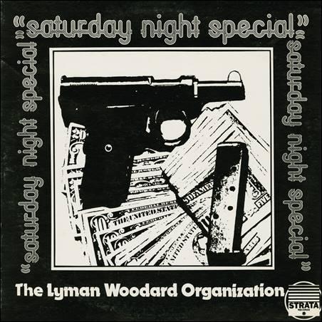 The Lyman Woodard Organization – Saturday Night Special