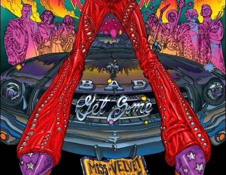 Miss Velvet & The Blue Wolf – Bad Get Some