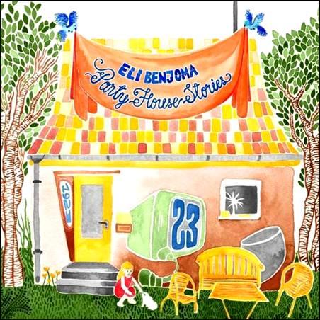 Eli Benjoma – Party House Stories