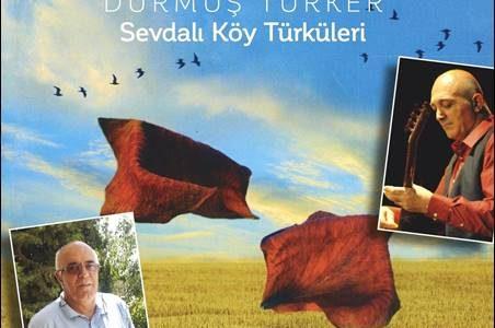 Ismael Türker – Sevdalı Köy Türküleri