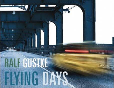 Ralf Gustke – Flying Days
