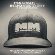 Various – John Morales presents The M+M Mixes Volume IV – The Ultimate Collection
