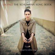 Lia Pale – The Schumann Song Book