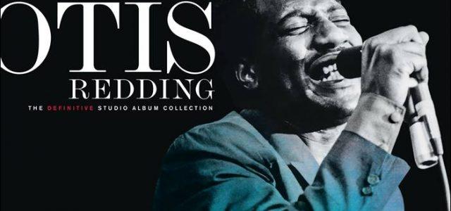 """Otis Redding – Otis Blue – 50 Jahre """"(Sittin' On) The Dock Of The Bay"""""""