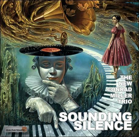 The New Conrad Miller Trio – Sounding Silence