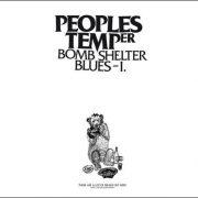 Peoples Temper – Bomb Shelter Blues – I.