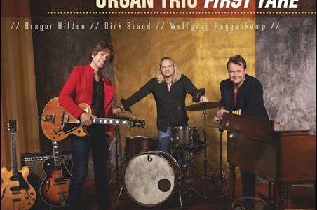 Gregor Hilden Organ Trio – First Take