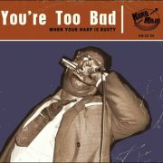 Various – You're Too Bad – When Your Harp Is Rusty