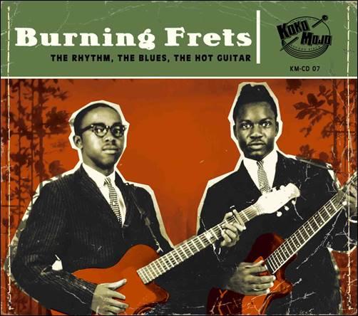 Various – Burning Frets – The Rhythm, The Blues, The Hot Guitar