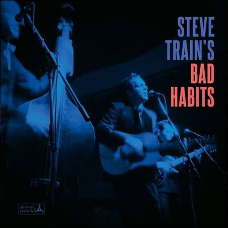 Steve Train's Bad Habits – Steve Train's Bad Habits