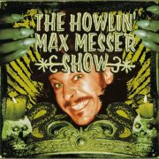 The Howlin' Max Messer Show – The Howlin' Max Messer Show