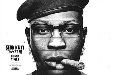 Seun Kuti & Egypt 80 – Black Times
