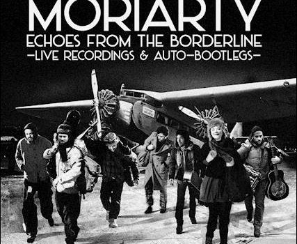 Moriarty – Echoes From The Borderline