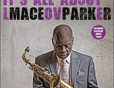 Maceo Parker – It's All About Love