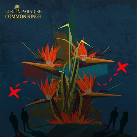 Common Kings – Lost In Paradise
