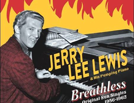 Jerry Lee Lewis & His Pumping Piano – Breathless – Original Sun Singles 1956-1962