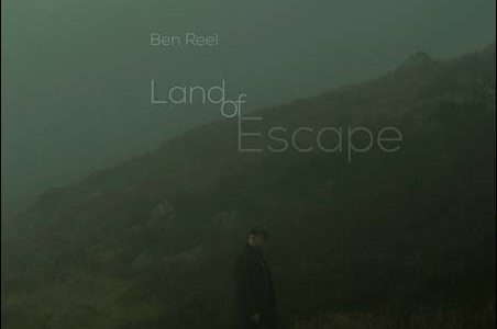 Ben Reel – Land Of Escape