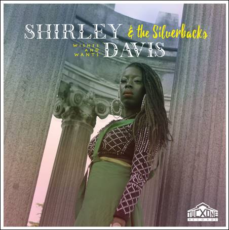 Shirley Davis & The Silverbacks – Wishes And Wants