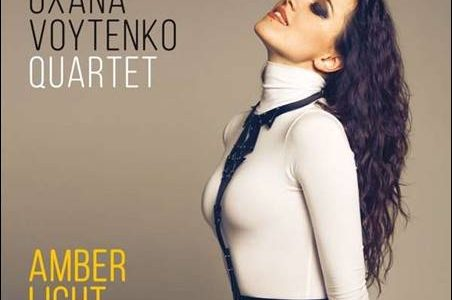 Oxana Voytenko Quartet – Amber Light