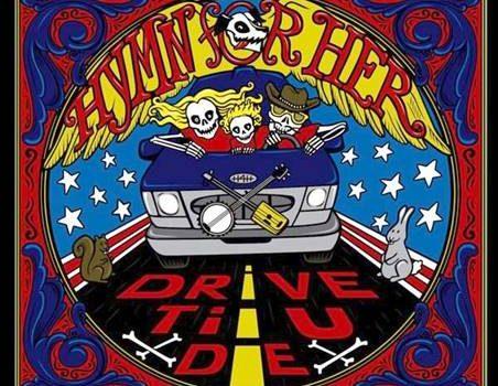 Hymn For Her – Drive Til U Die
