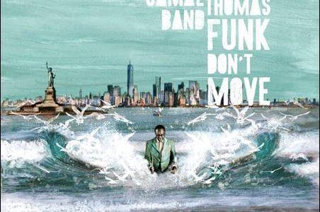 The Jamal Thomas Band – Funk Don't Move