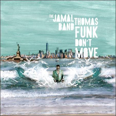 The Jamal Thomas Band – Funk Don't Move