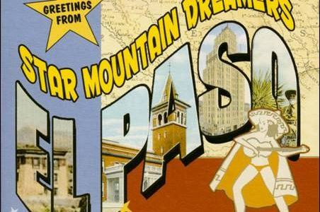 Star Mountain Dreamers – (Greetings From) El Paso / Rhythm, Feelin & Phrasin