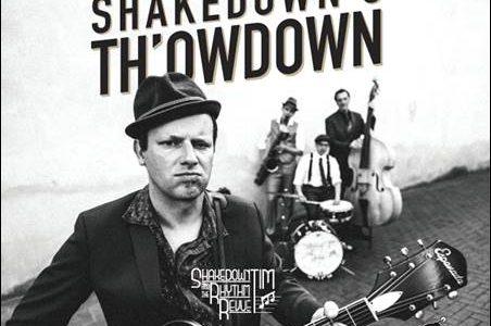 Shakedown Tim and The Rhythm Revue – Shakedown's Th'owdown