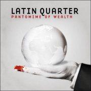 Latin Quarter – Pantomime Of Wealth