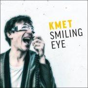 Kmet – Smiling Eye