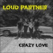 Loud Partner – Crazy Love EP