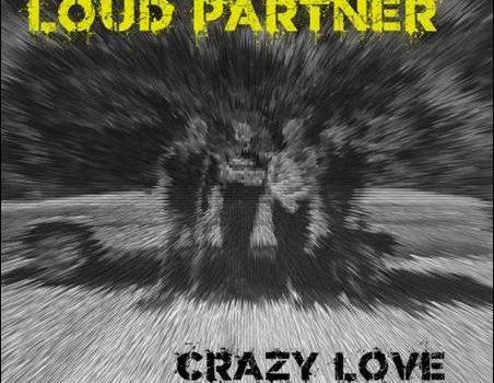 Loud Partner – Crazy Love EP