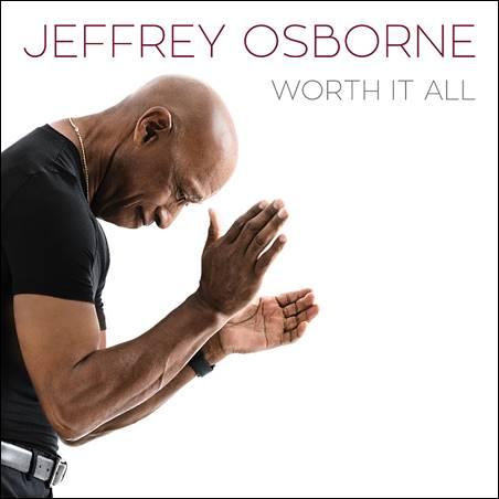 Jeffrey Osborne – Worth It All