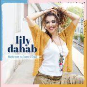 Lily Dahab – Bajo Un Mismo Cielo