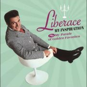 Liberace – My Inspiration plus My Parade Of Golden Favorites