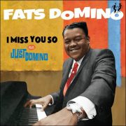 Fats Domino – I Miss You So plus Just Domino