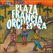 Plaza Francia Orchestra – Plaza Francia Orchestra