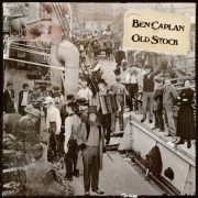Ben Caplan – Old Stock
