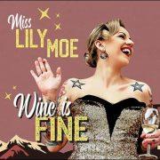 Miss Lily Moe – Wine Is Fine