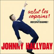Johnny Hallyday – Salut Les Copains! plus Recentissime! / Johnny À L'Olympia plus …Au Festival Du Rock N' Roll