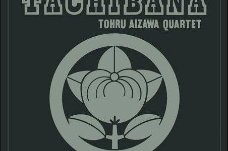 Tohru Aizawa Quartet – Tachibana Vol. 1